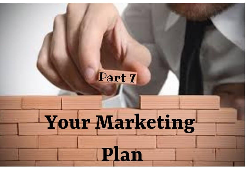 The Foundation Stones Of A New Business (Part 7) – A Marketing Plan